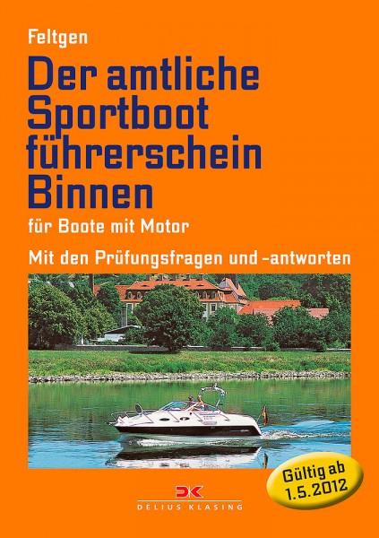 Der amtliche Sportbootführerschein Binnen - Für Boote mit Motor