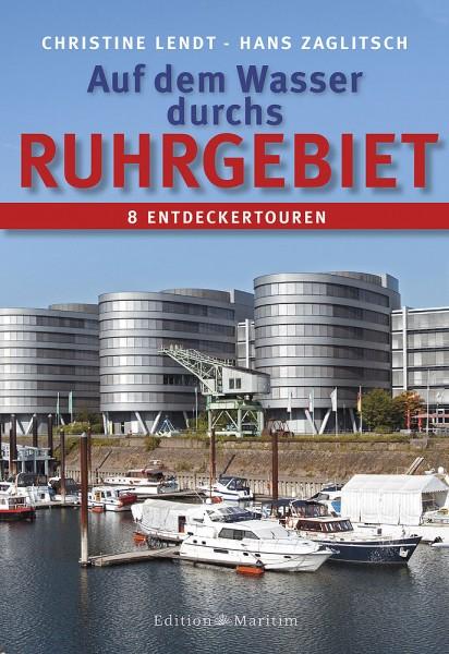Auf`m Wasser durchs Ruhrgebiet
