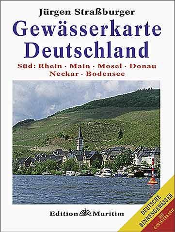 Jürgen Straßburger: Gewässerkarte Deutschland Süd - Rhein, Main, Mosel, Donau, Neckar, Bodensee